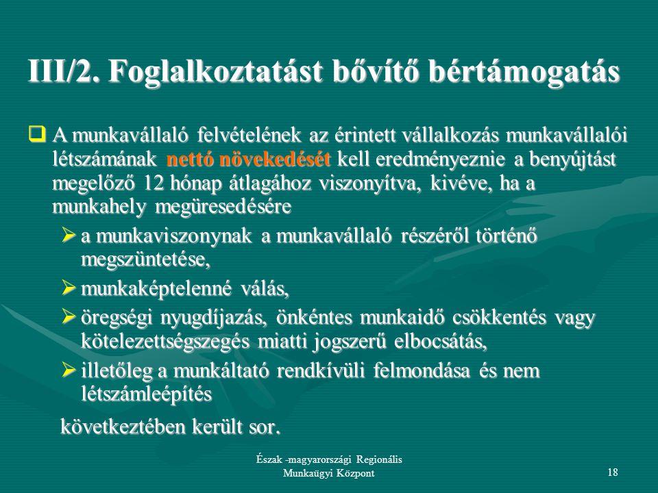 Észak -magyarországi Regionális Munkaügyi Központ18 III/2.