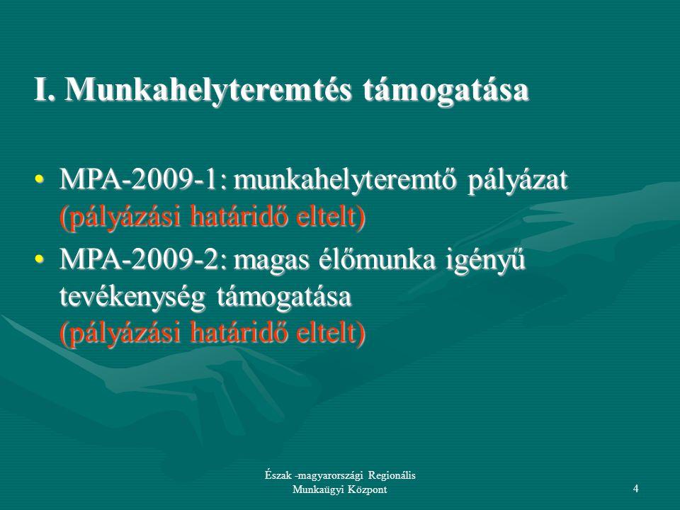 Észak -magyarországi Regionális Munkaügyi Központ5 II.