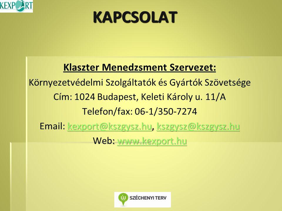 Klaszter Menedzsment Szervezet: Környezetvédelmi Szolgáltatók és Gyártók Szövetsége Cím: 1024 Budapest, Keleti Károly u.