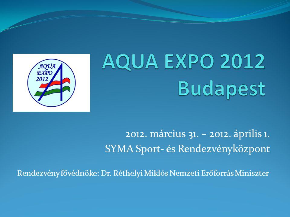 2012. március 31. – 2012. április 1. SYMA Sport- és Rendezvényközpont Rendezvény fővédnöke: Dr.
