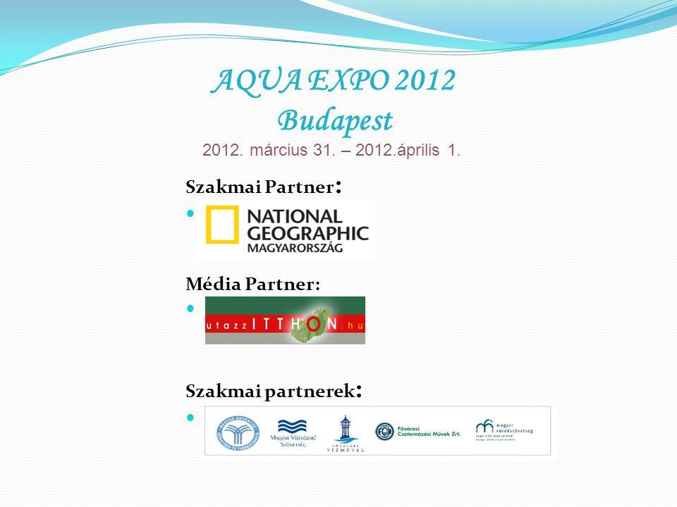 Szakmai Partner :. Média Partner:. Szakmai partnerek : AQUA EXPO 2012 Budapest 2012.
