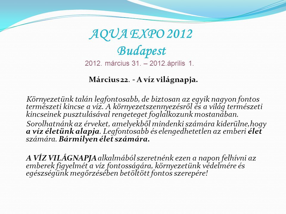 Március 22. - A víz világnapja.