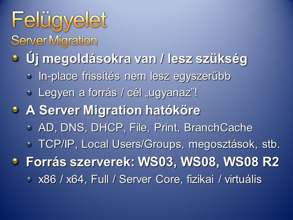 """Új megoldásokra van / lesz szükség In-place frissítés nem lesz egyszerűbb Legyen a forrás / cél """"ugyanaz""""! A Server Migration hatóköre AD, DNS, DHCP,"""