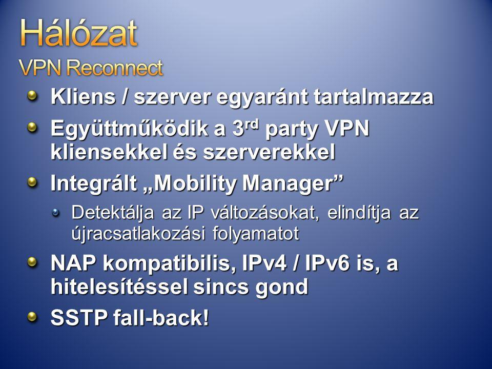 """Kliens / szerver egyaránt tartalmazza Együttműködik a 3 rd party VPN kliensekkel és szerverekkel Integrált """"Mobility Manager"""" Detektálja az IP változá"""