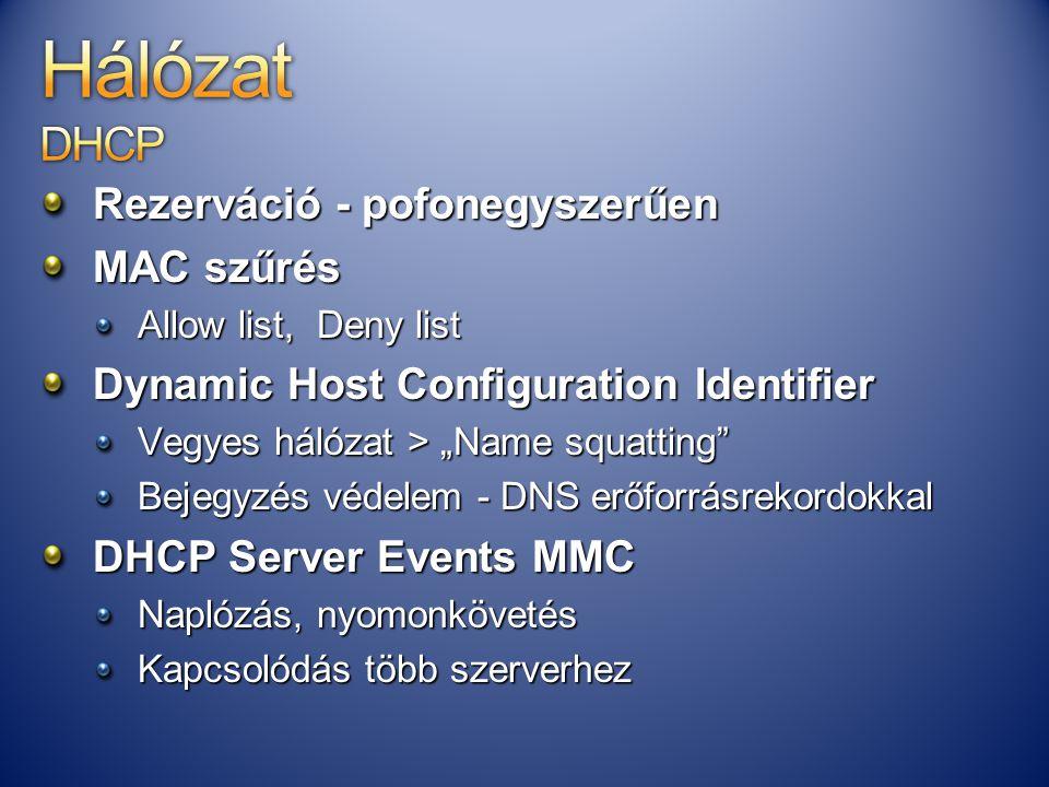 """Rezerváció - pofonegyszerűen MAC szűrés Allow list, Deny list Dynamic Host Configuration Identifier Vegyes hálózat > """"Name squatting"""" Bejegyzés védele"""