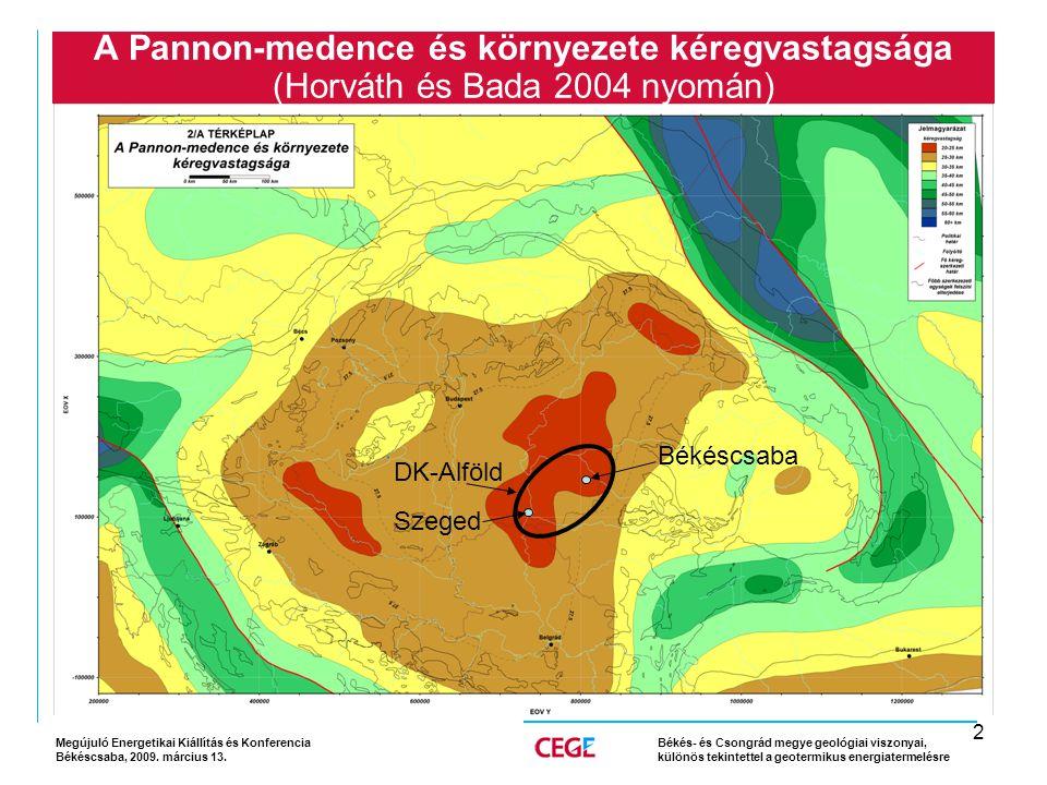 2 A Pannon-medence és környezete kéregvastagsága (Horváth és Bada 2004 nyomán) Megújuló Energetikai Kiállítás és Konferencia Békéscsaba, 2009.