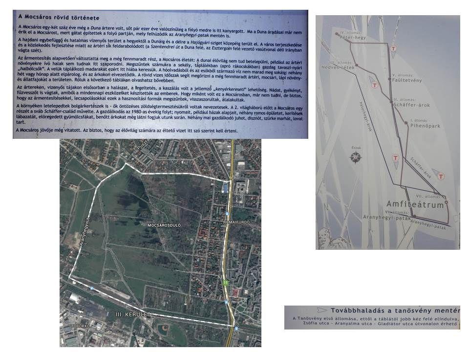 Az Aquincumi mocsáros tanösvényt 2012 tavaszán adták át, a Mocsáros egyesület szervezésben, miután megtisztították az illegálisan lerakott szeméttől és törmeléktől.