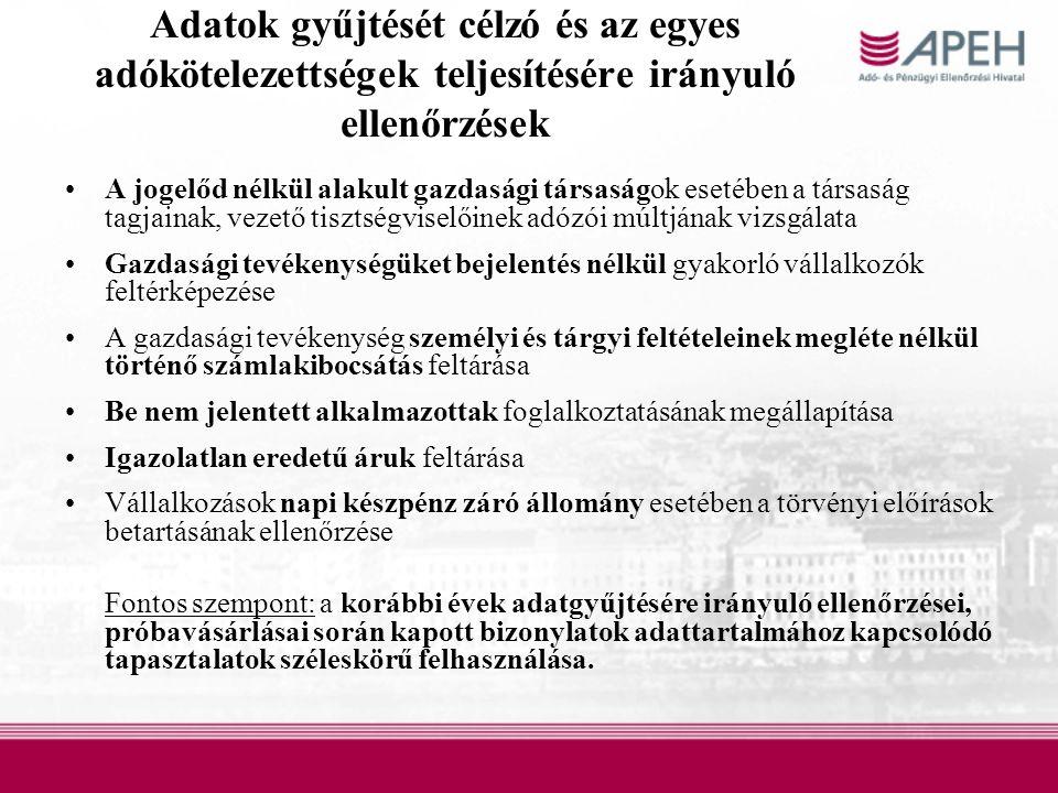 Bevallások vizsgálatára irányuló ellenőrzések célkitűzései Kiutalás előtti Áfa vizsgálat kiterjed a Magyarországon gazdasági céllal NEM letelepedett, de az Áfa törvény hatálya alá tartozó adóalanyokra is.