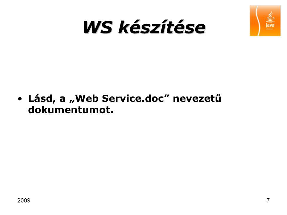 """20097 WS készítése Lásd, a """"Web Service.doc nevezetű dokumentumot."""