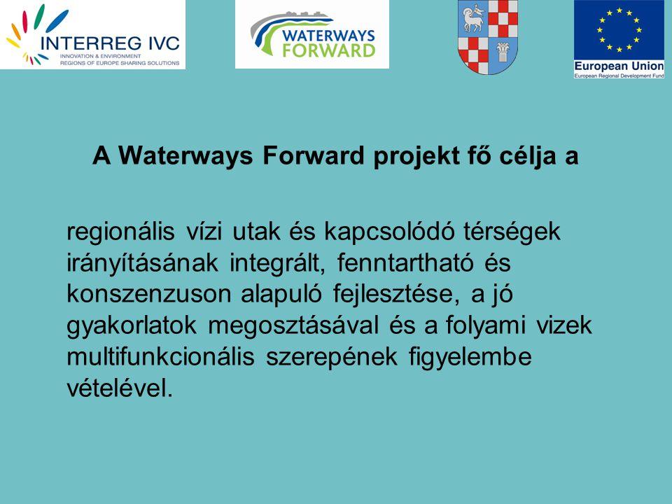 A Waterways Forward projekt fő célja a regionális vízi utak és kapcsolódó térségek irányításának integrált, fenntartható és konszenzuson alapuló fejlesztése, a jó gyakorlatok megosztásával és a folyami vizek multifunkcionális szerepének figyelembe vételével.
