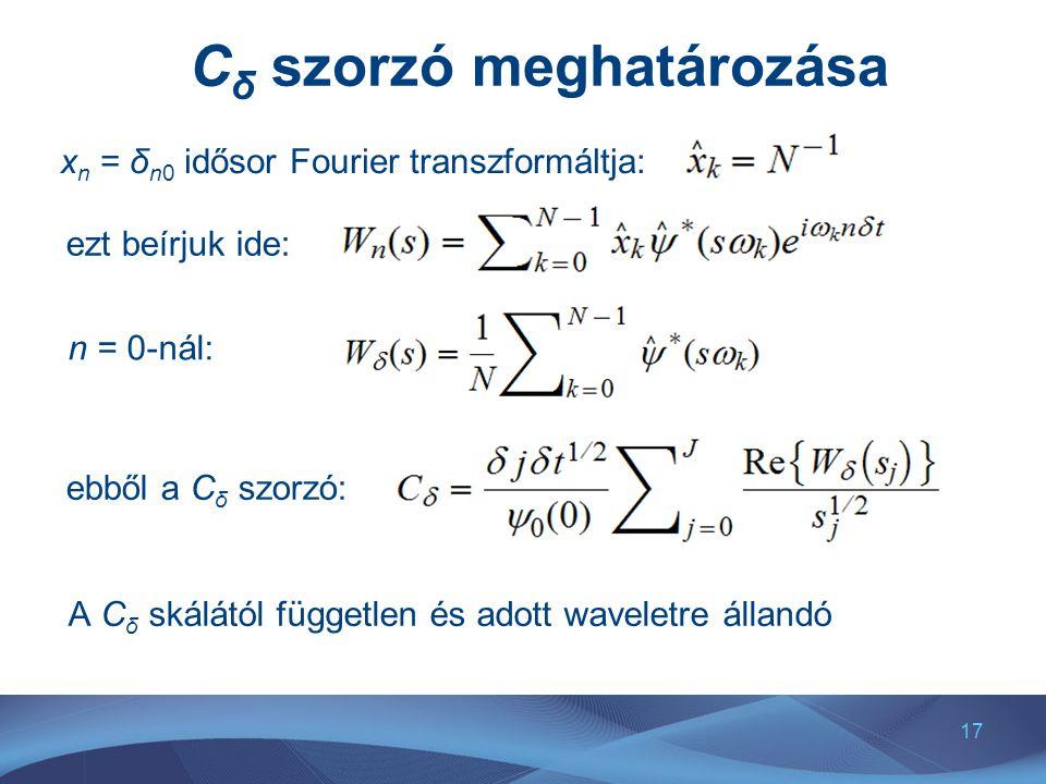 17 C δ szorzó meghatározása x n = δ n0 idősor Fourier transzformáltja: ebből a C δ szorzó: ezt beírjuk ide: n = 0-nál: A C δ skálától független és ado