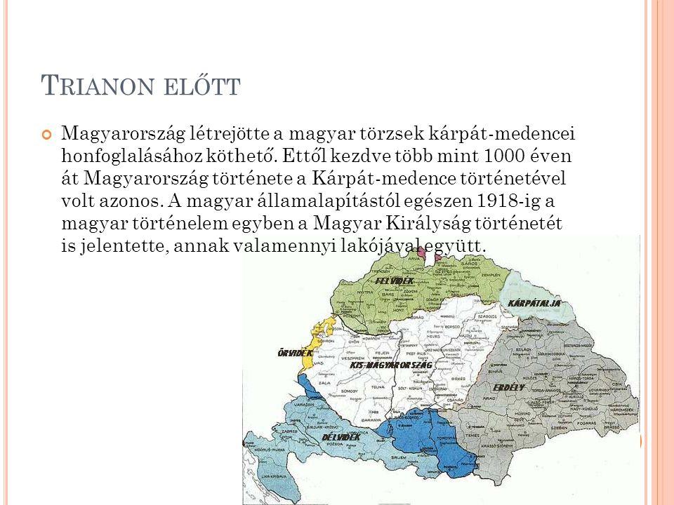 T RIANON UTÁN 1918-tól, illetve hivatalosan 1920-tól, a trianoni békeszerződés megkötésétől Magyarország állami területe a Kárpát-medence középső részére korlátozódik.