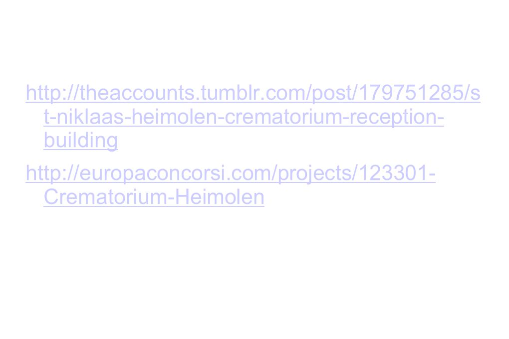 http://theaccounts.tumblr.com/post/179751285/s t-niklaas-heimolen-crematorium-reception- building http://europaconcorsi.com/projects/123301- Crematorium-Heimolen