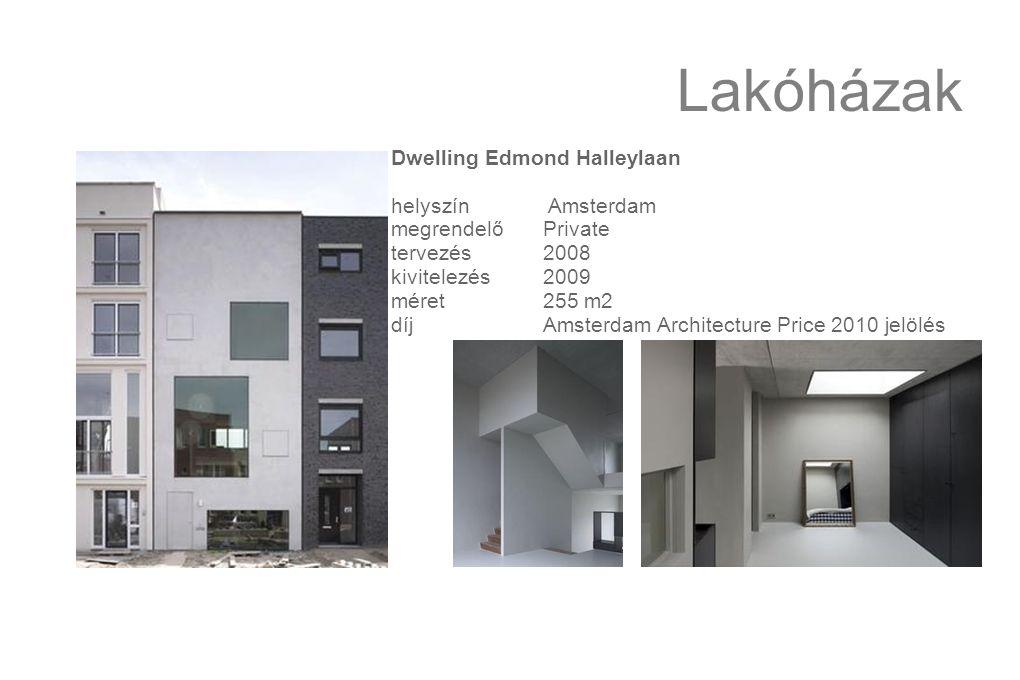 Lakóházak Dwelling Edmond Halleylaan helyszín Amsterdam megrendelőPrivate tervezés2008 kivitelezés2009 méret255 m2 díjAmsterdam Architecture Price 2010 jelölés