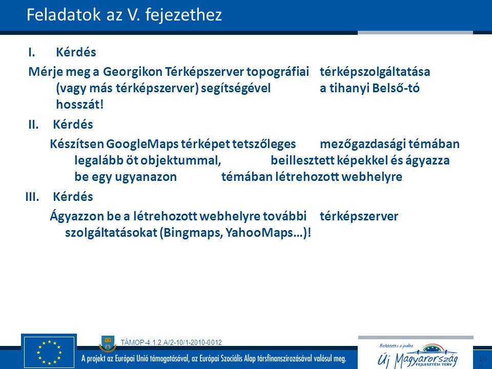 TÁMOP-4.1.2.A/2-10/1-2010-0012 I.Kérdés Mérje meg a Georgikon Térképszerver topográfiai térképszolgáltatása (vagy más térképszerver) segítségével a tihanyi Belső-tó hosszát.