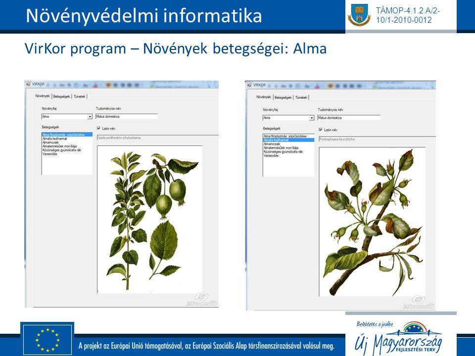 TÁMOP-4.1.2.A/2- 10/1-2010-0012 VirKor program – Növények betegségei: Alma Növényvédelmi informatika