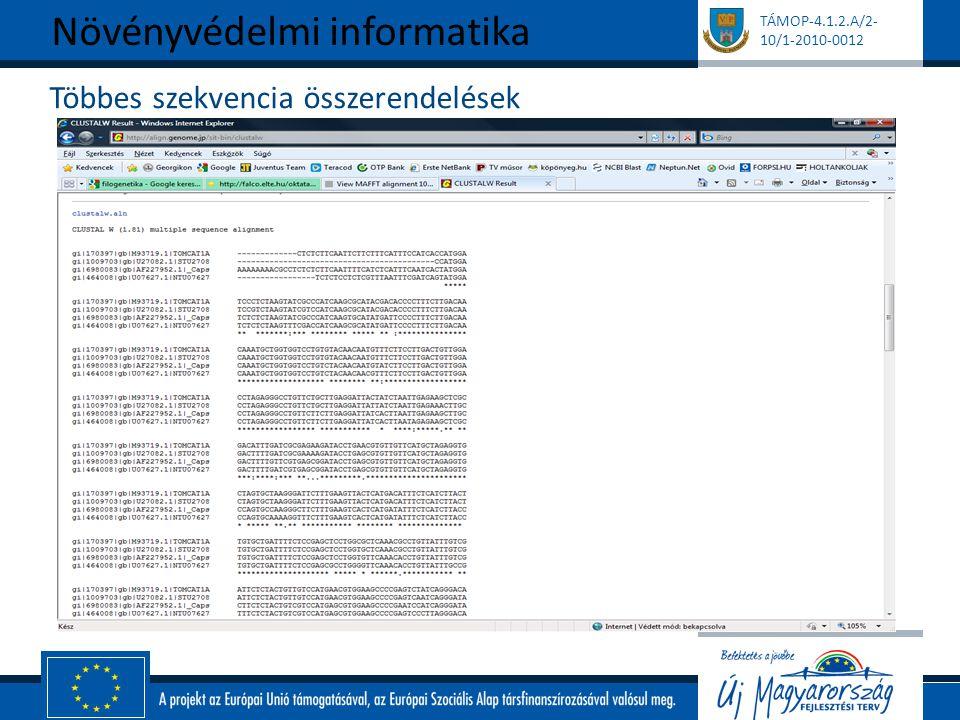 TÁMOP-4.1.2.A/2- 10/1-2010-0012 Többes szekvencia összerendelések Növényvédelmi informatika