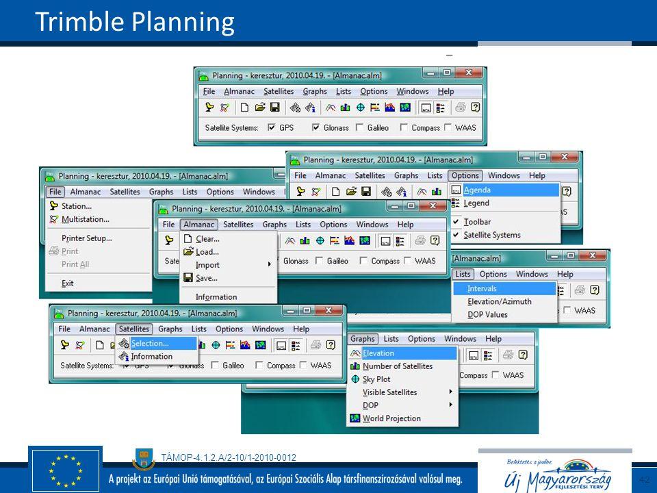 TÁMOP-4.1.2.A/2-10/1-2010-0012 Trimble Planning 42