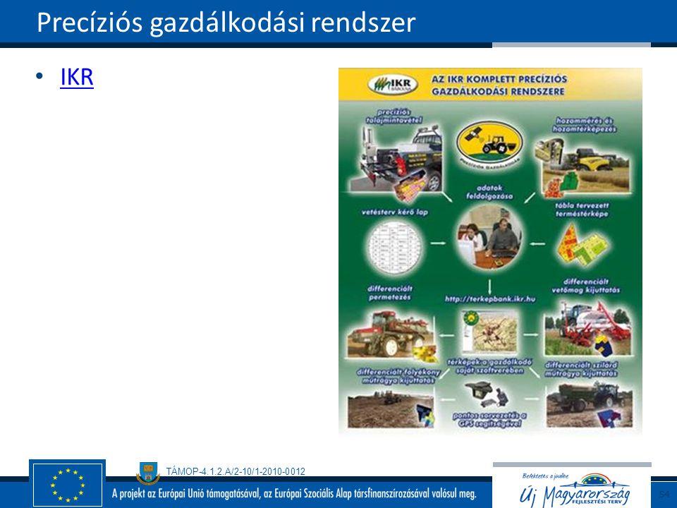 TÁMOP-4.1.2.A/2-10/1-2010-0012 IKR Precíziós gazdálkodási rendszer 54