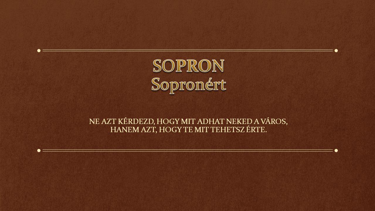 """Szlogen: """"Sopron a soproniaké Ki lehet soproni polgár."""