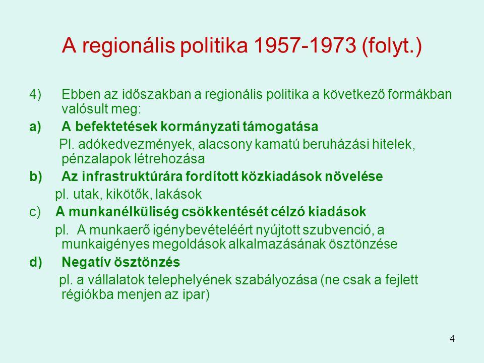 5 A regionális politika 1972-1988 1) Az első bővítés felszínre hozta a regionális politika kérdéseit –Ok: Dánia, Írország, Nagy-Britannia belépésével → jelentős regionális különbségekkel kellett számolni 2) 1973 Thompson-jelentés –A regionális problémákat közösségi szinten is kell kezelni –DE, csak a tagországi szintű intézkedések koordinálása a feladat –A regionális problémákra fordított kiadások: a közösség költségvetésének 2-5%-a