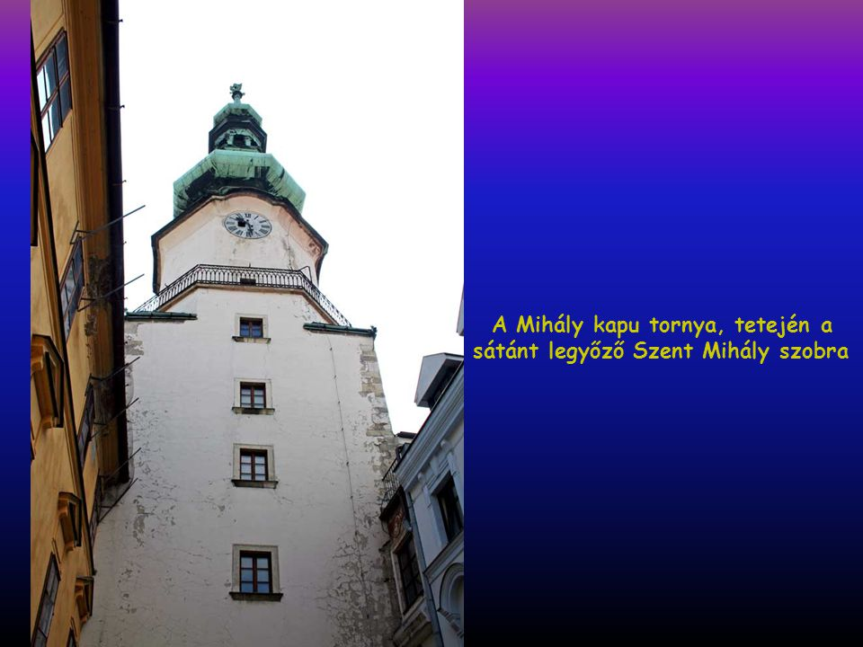 Mihály kapu, az Óváros egyetlen megmaradt középkori kapuja