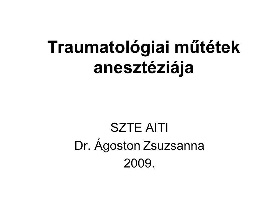 Traumatológiai műtétek sürgősség: akut, azonnali műtét akut, de halasztható műtét tervezett műtét helye: végtag testüreg testváz (gerinc, medence)