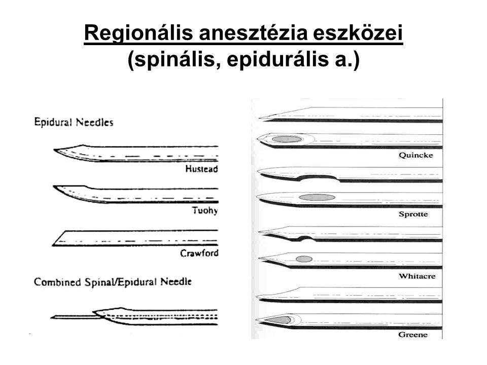 Regionális anesztézia eszközei (spinális, epidurális a.)