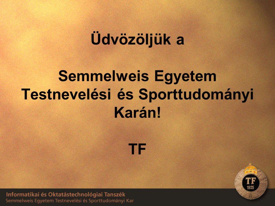 Üdvözöljük a Semmelweis Egyetem Testnevelési és Sporttudományi Karán! TF