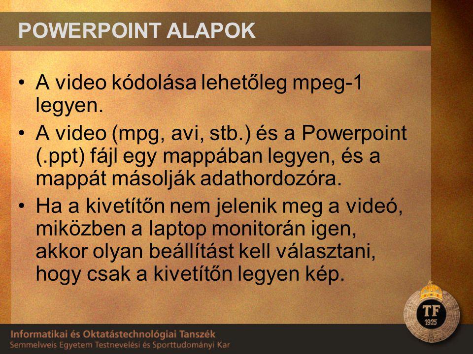 A video kódolása lehetőleg mpeg-1 legyen.