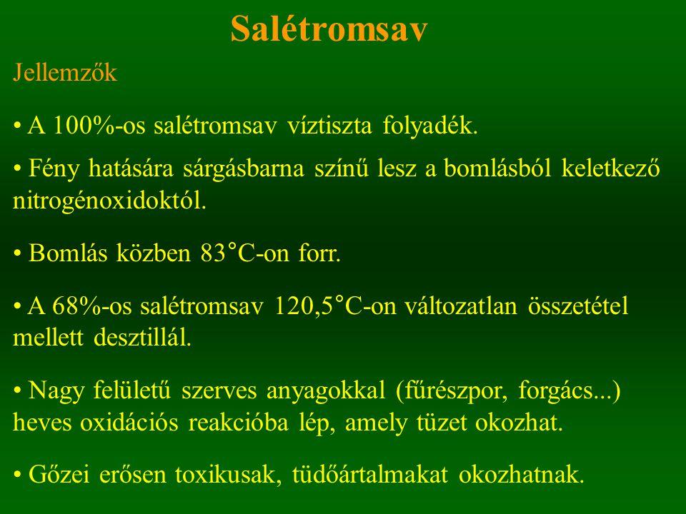Salétromsav Jellemzők A 100%-os salétromsav víztiszta folyadék.