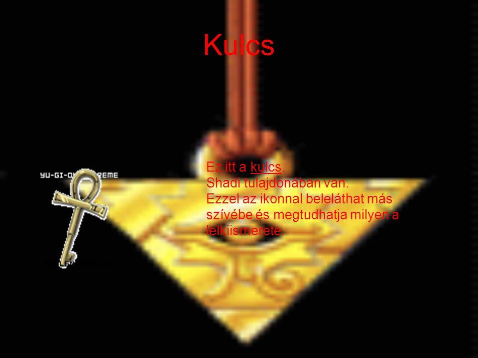 Kulcs Ez itt a kulcs. Shadi tulajdonában van. Ezzel az ikonnal beleláthat más szívébe és megtudhatja milyen a lelkiismerete.