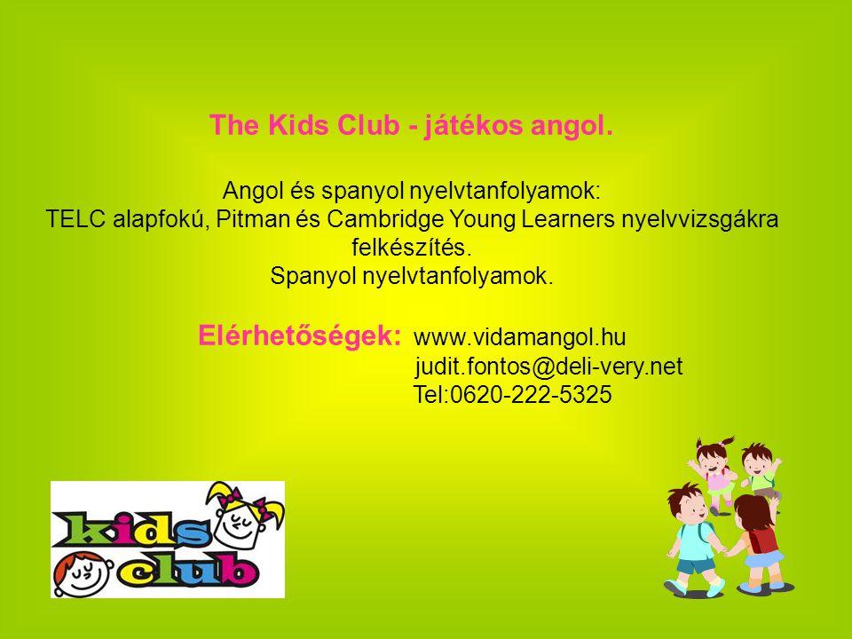 The Kids Club - játékos angol. Angol és spanyol nyelvtanfolyamok: TELC alapfokú, Pitman és Cambridge Young Learners nyelvvizsgákra felkészítés. Spanyo