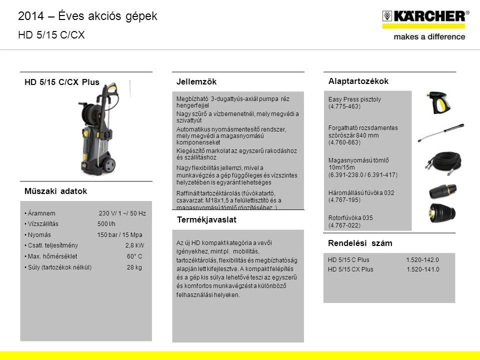 HD 5/15 C/CX Plus Jellemzők Megbízható 3-dugattyús-axiál pumpa réz hengerfejjel Nagy szűrő a vízbemenetnél, mely megvédi a szivattyút Automatikus nyom