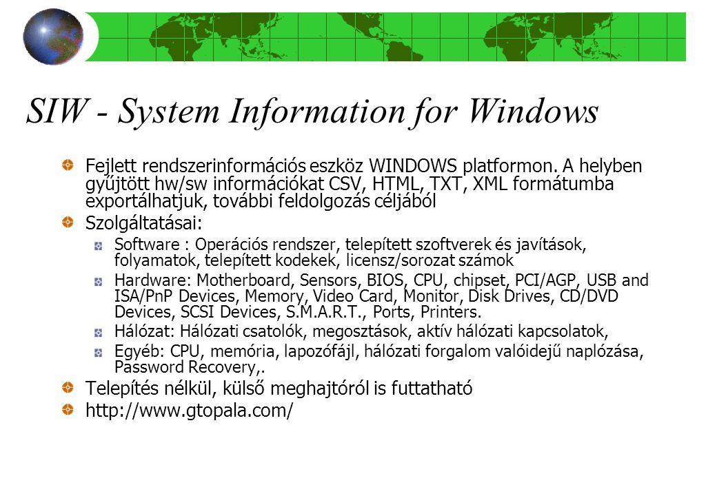 SIW - System Information for Windows Fejlett rendszerinformációs eszköz WINDOWS platformon.