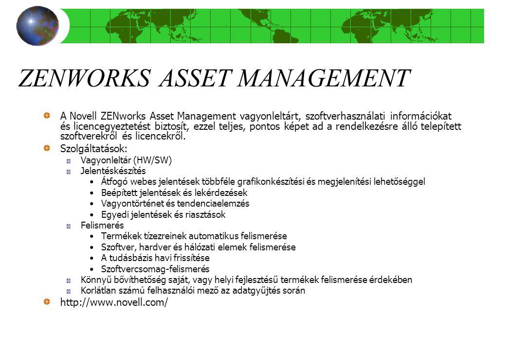ZENWORKS ASSET MANAGEMENT A Novell ZENworks Asset Management vagyonleltárt, szoftverhasználati információkat és licencegyeztetést biztosít, ezzel teljes, pontos képet ad a rendelkezésre álló telepített szoftverekről és licencekről.