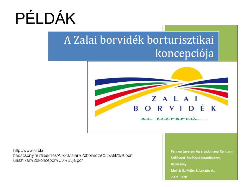 PÉLDÁK http://www.szbki- badacsony.hu/files/files/A%20Zalai%20borvid%C3%A9k%20bort urisztikai%20koncepci%C3%B3ja.pdf
