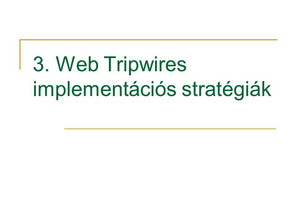 3. Web Tripwires implementációs stratégiák