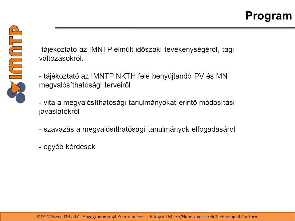 MTA Műszaki Fizikai és Anyagtudományi Kutató i ntézet - Integrált Mikro/Nanorendszerek Technológiai Platform Tagi kérdések Új tagok és csatlakozási kérelem: PannonCad Kft.