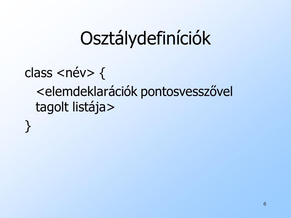 6 Osztálydefiníciók class { }