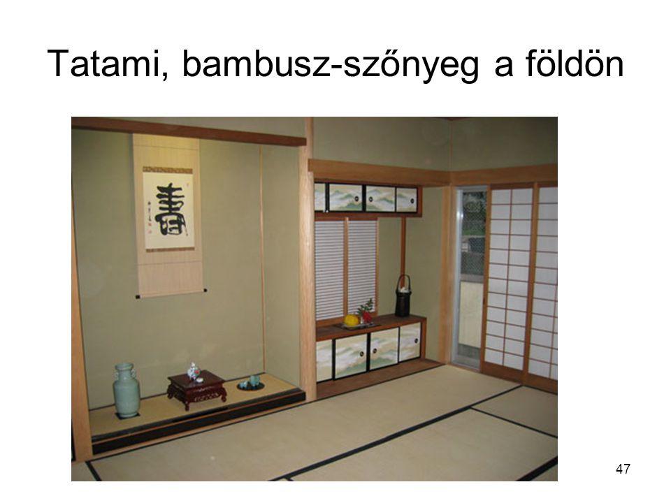 47 Tatami, bambusz-szőnyeg a földön