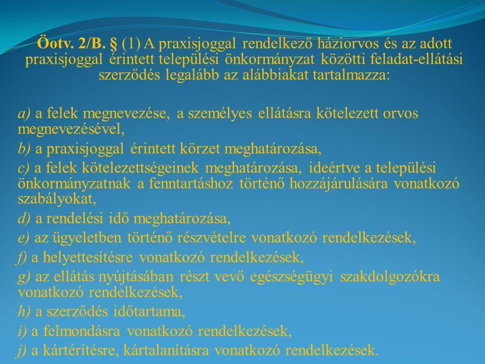 Öotv. 2/B. § (1) A praxisjoggal rendelkező háziorvos és az adott praxisjoggal érintett települési önkormányzat közötti feladat-ellátási szerződés lega