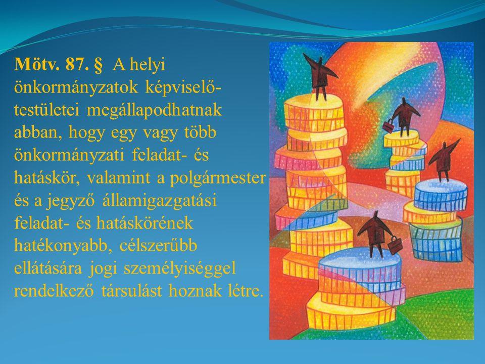 Mötv. 87. § A helyi önkormányzatok képviselő- testületei megállapodhatnak abban, hogy egy vagy több önkormányzati feladat- és hatáskör, valamint a pol
