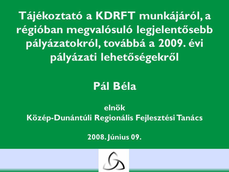 A Közép-Dunántúl adottságai Pályázati lehetőségek a Közép-Dunántúli Régióban Pál Béla elnök KDRFT A Közép-dunántúli régió Fejér, Komárom-Esztergom és Veszprém megyék összefogásával jött létre 1997.