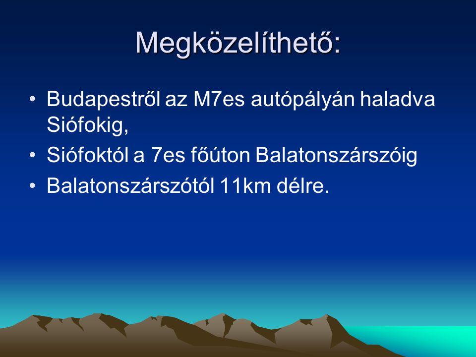 Megközelíthető: Budapestről az M7es autópályán haladva Siófokig, Siófoktól a 7es főúton Balatonszárszóig Balatonszárszótól 11km délre.