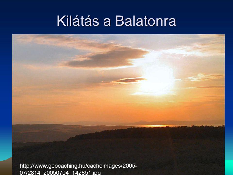 Kilátás a Balatonra http://www.geocaching.hu/cacheimages/2005- 07/2814_20050704_142851.jpg