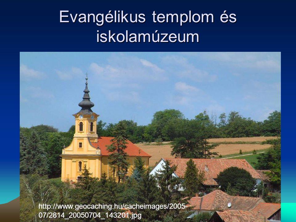 Evangélikus templom és iskolamúzeum http://www.geocaching.hu/cacheimages/2005- 07/2814_20050704_143201.jpg