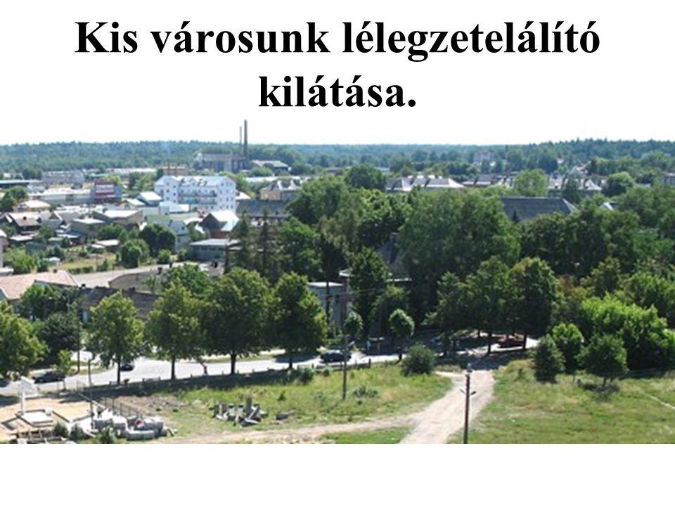 Kis városunk lélegzetelálító kilátása.