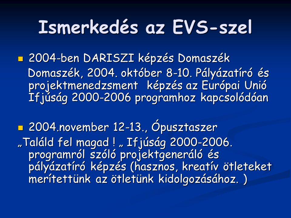 Ismerkedés az EVS-szel 2004-ben DARISZI képzés Domaszék 2004-ben DARISZI képzés Domaszék Domaszék, 2004.