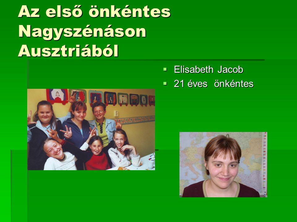 Az első önkéntes Nagyszénáson Ausztriából  Elisabeth Jacob  21 éves önkéntes